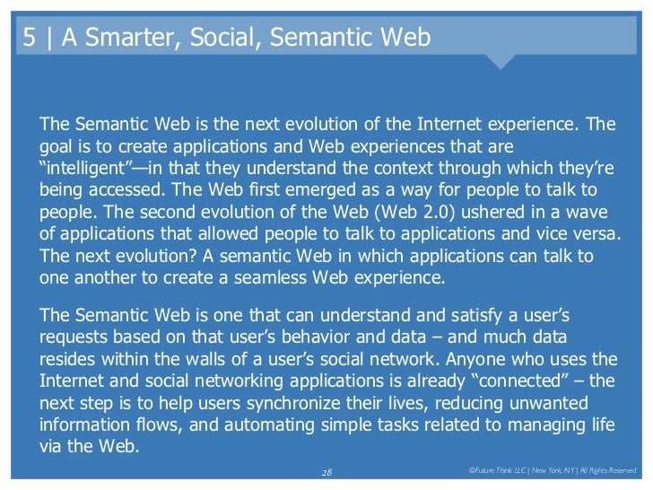 5 | A Smarter, Social, Semantic Web <ul><li>The Semantic Web is the next evolution of the Internet experience. The goal is...
