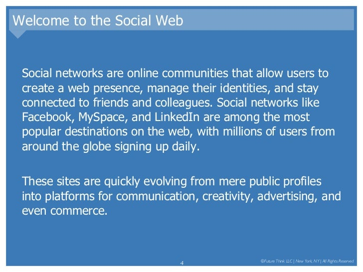 Welcome to the Social Web <ul><li>Social networks are online communities that allow users to create a web presence, manage...