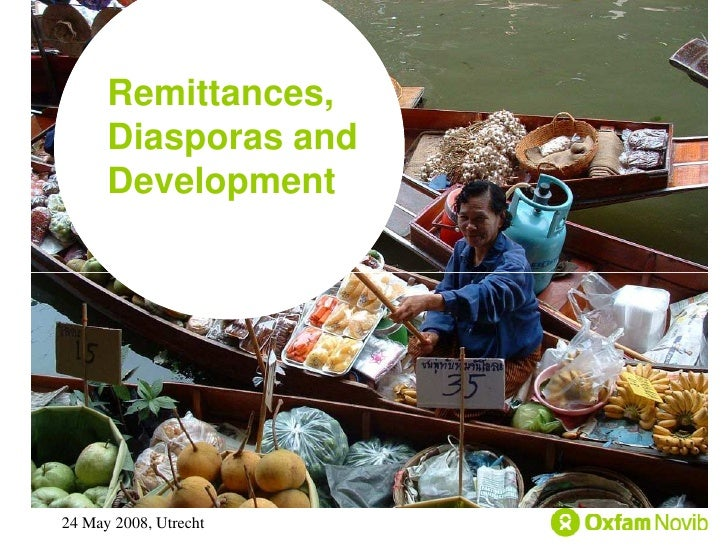 Remittances,       Diasporas and       Development     24 May 2008, Utrecht