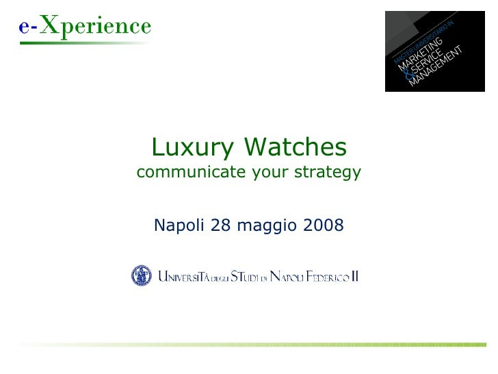 Luxury Watches communicate your strategy Napoli 28 maggio 2008