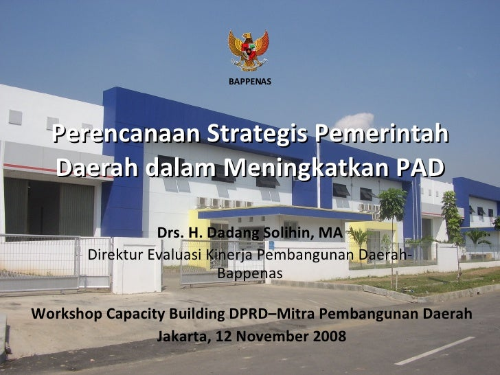 Perencanaan Strategis Pemerintah Daerah dalam Meningkatkan PAD Workshop Capacity Building DPRD–Mitra Pembangunan Daerah Ja...