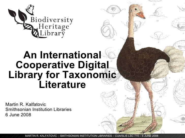 An International Cooperative Digital Library for Taxonomic Literature Martin R. Kalfatovic Smithsonian Institution Librari...