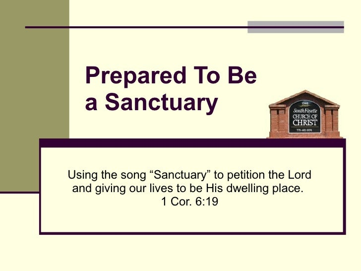 "Using the song ""Sanctuary"" to petition the Lord and giving our lives to be His dwelling place.  1 Cor. 6:19 Prepared To Be..."