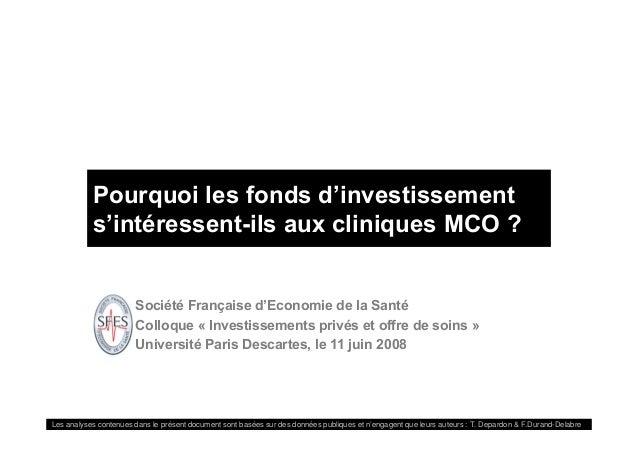 Pourquoi les fonds d'investissement s'intéressent-ils aux cliniques MCO ? Société Française d'Economie de la Santé Colloqu...
