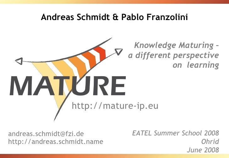 Andreas Schmidt & Pablo Franzolini                                  Knowledge Maturing –                               a d...