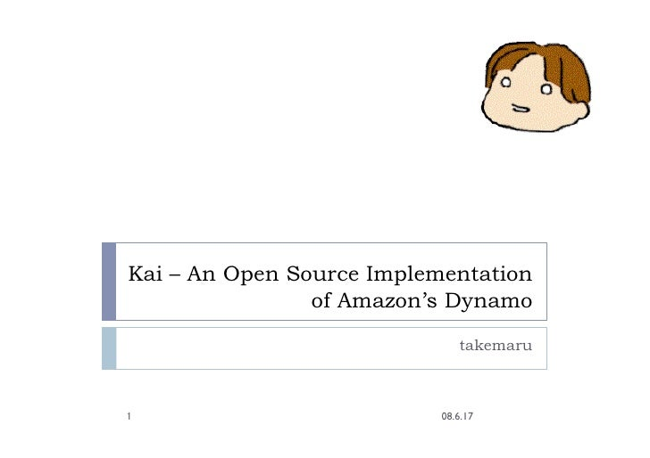 Kai – An Open Source Implementation                 of Amazon's Dynamo                               takemaru             ...