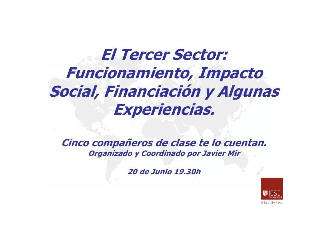El Tercer Sector:   Funcionamiento, Impacto Social, Financiación y Algunas          Experiencias.  Cinco compañeros de cla...