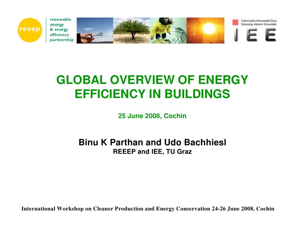 GLOBAL OVERVIEW OF ENERGY               EFFICIENCY IN BUILDINGS                                    25 June 2008, Cochin   ...