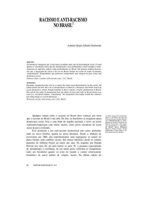RACISMOEANTI-RACISMO NOBRASIL1 Antonio Sérgio Alfredo Guimarães RESUMO Os brasileiros imaginam que vivem numa sociedade on...