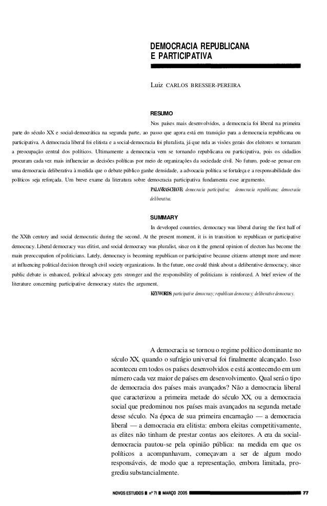 DEMOCRACIA REPUBLICANA E PARTICIPATIVA Luiz  CARLOS BRESSER-PEREIRA  RESUMO Nos países mais desenvolvidos, a democracia fo...