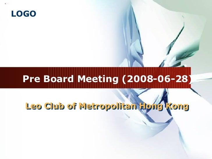 Leo Club of Metropolitan Hong Kong Pre Board Meeting (2008-06-28) Leo Club of Metropolitan Hong Kong
