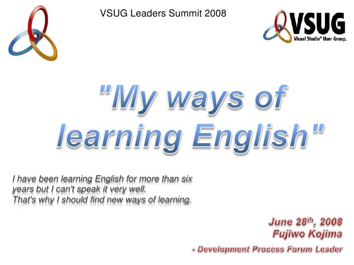 VSUG Leaders Summit 2008     I have been learning English for more than six years but I can't speak it very well. That's w...