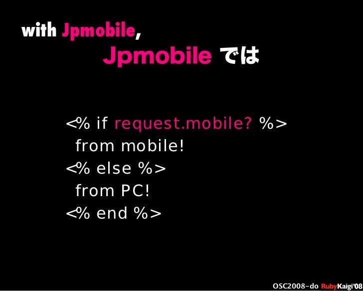 œ { Œ ^ C g Ł œ {Ruby c2008 S f [ ^ œ { Œ ^ C g ¨ œ { Œ ^ C g Ł œ { Œ ^ C g ¨ OSC2008-do with Jpmobile, <% if request.mobi...