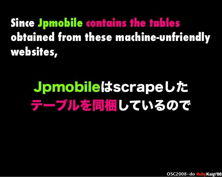 œ { Œ ^ C g Ł œ {Ruby c2008 S f [ ^ œ { Œ ^ C g ¨ œ { Œ ^ C g Ł œ { Œ ^ C g ¨ OSC2008-do Jpmobileはscrapeした テーブルを同梱しているので S...