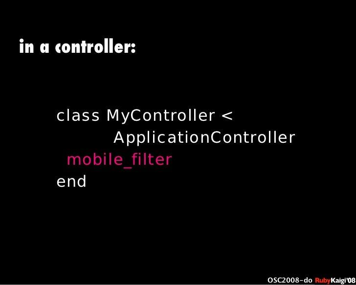 œ { Œ ^ C g Ł œ {Ruby c2008 S f [ ^ œ { Œ ^ C g ¨ œ { Œ ^ C g Ł œ { Œ ^ C g ¨ OSC2008-do in a controller: class MyControll...