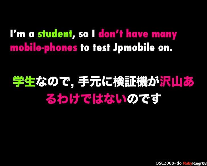 œ { Œ ^ C g Ł œ {Ruby c2008 S f [ ^ œ { Œ ^ C g ¨ œ { Œ ^ C g Ł œ { Œ ^ C g ¨ OSC2008-do 学生なので, 手元に検証機が沢山あ るわけではないのです I'm ...