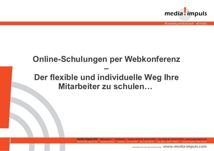 Online-Schulungen per Webkonferenz – Der flexible und individuelle Weg Ihre Mitarbeiter zu schulen…