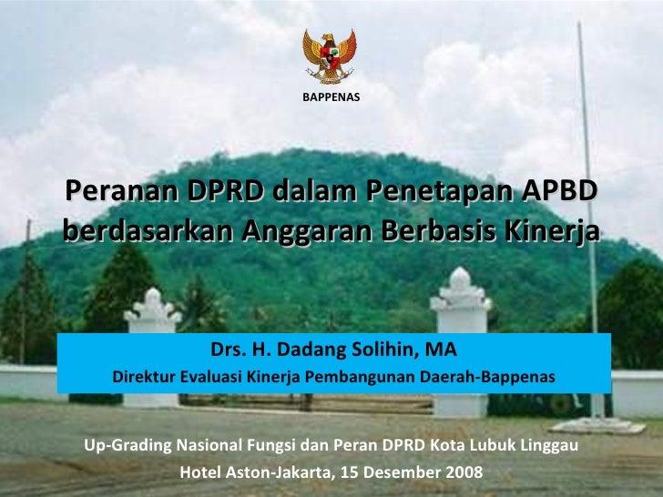 Peranan DPRD dalam Penetapan APBD berdasarkan Anggaran Berbasis Kinerja Up-Grading Nasional Fungsi dan Peran DPRD Kota Lub...