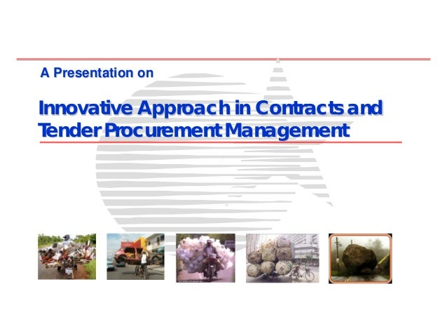 A Presentation onInnovative Approach in Contracts andTender Procurement Management