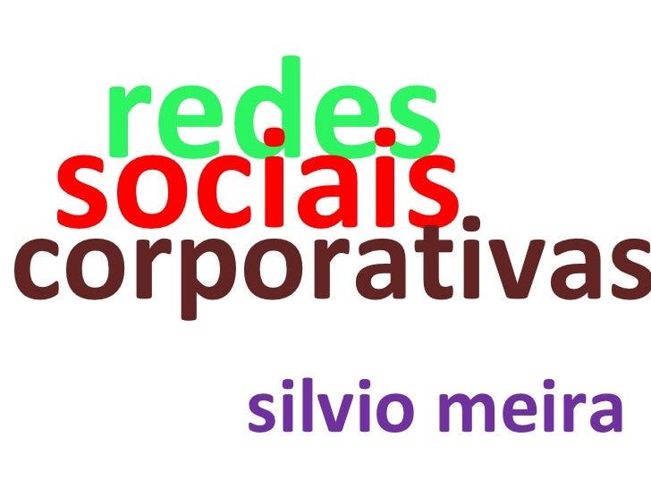 redes sociais silvio meira corporativas