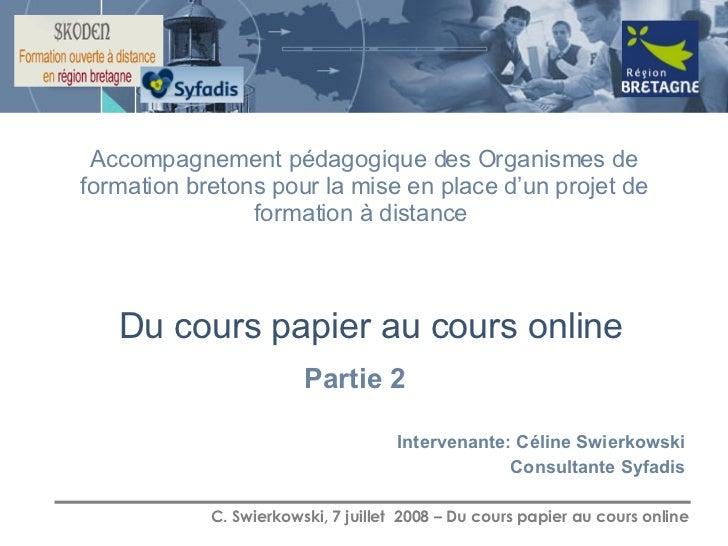 Du cours papier au cours online Accompagnement pédagogique des Organismes de formation bretons pour la mise en place d'un ...