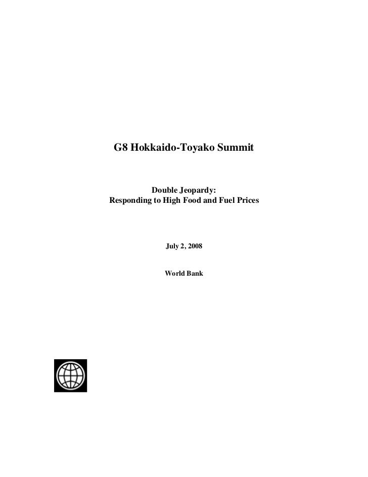 G8 Hokkaido-Toyako Summit          Double Jeopardy:Responding to High Food and Fuel Prices              July 2, 2008      ...
