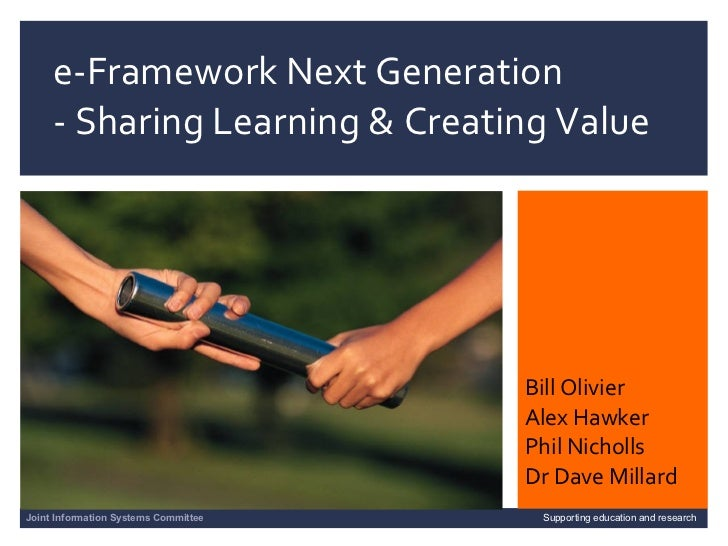 e-Framework Next Generation  - Sharing Learning & Creating Value 04/06/09      slide  Joint Information Systems Committee ...
