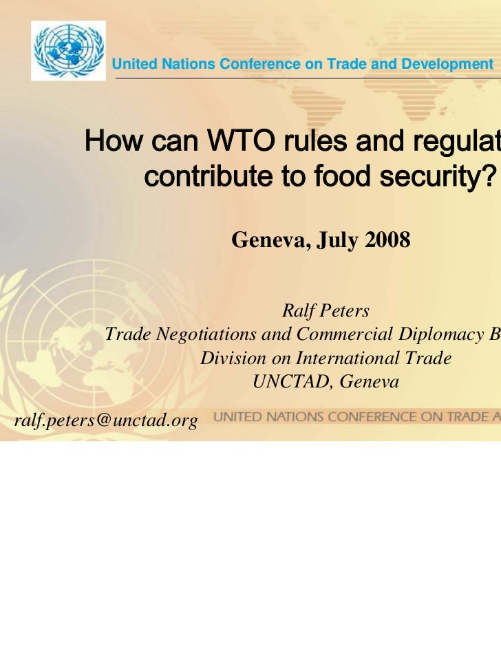 United Nations Conference on Trade and Development        How can WTO rules and regulations           contribute to food s...