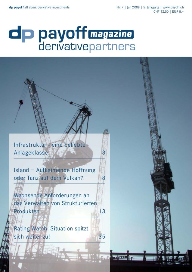 dp payoff all about derivative investments  Nr. 7 | Juli 2008 | 5. Jahrgang | www.payoff.ch CHF 12.50 | EUR 8.–  Infrastru...