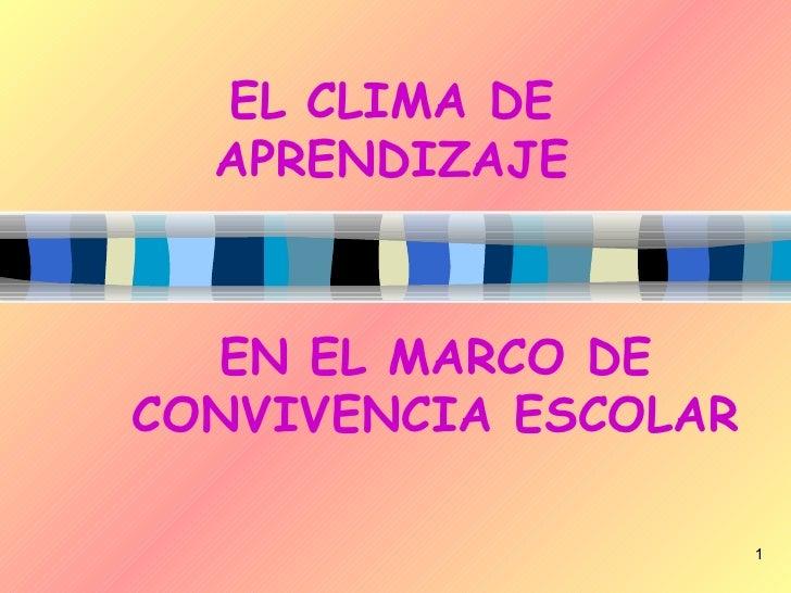 EL CLIMA DE APRENDIZAJE EN EL MARCO DE CONVIVENCIA ESCOLAR