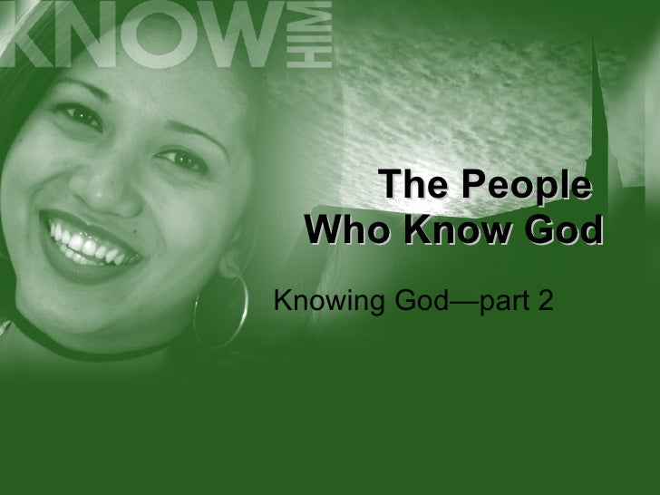 The People  Who Know God Knowing God—part 2