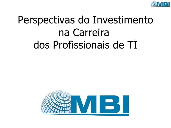 Perspectivas do Investimento na Carreira  dos Profissionais de TI