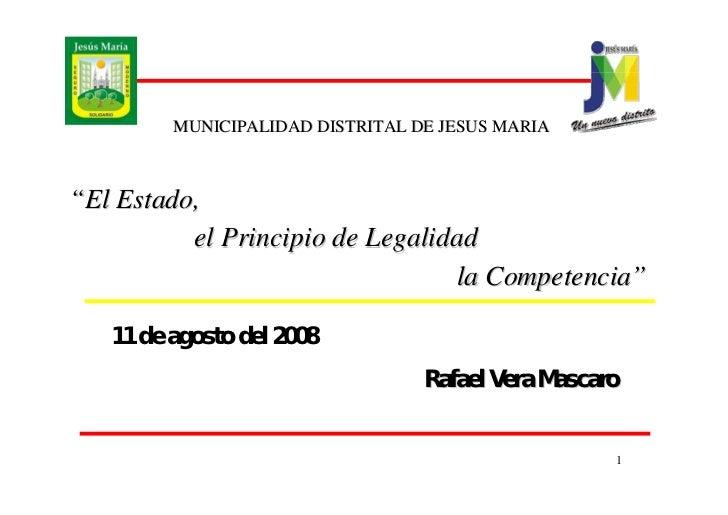 """MUNICIPALIDAD DISTRITAL DE JESUS MARIA    """"El Estado,           el Principio de Legalidad                                 ..."""