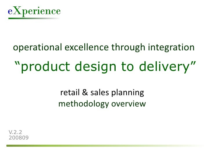 """operational excellence through integration  """"product design to delivery""""            retail & sales planning            met..."""