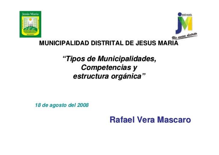 """MUNICIPALIDAD DISTRITAL DE JESUS MARIA            """"Tipos de Municipalidades,                Competencias y              es..."""