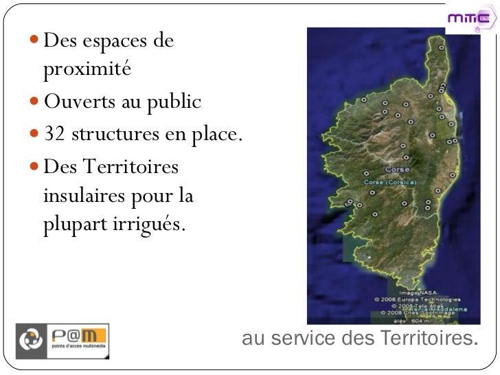 au service des Territoires. <ul><li>Des espaces de proximité </li></ul><ul><li>Ouverts au public </li></ul><ul><li>32 stru...