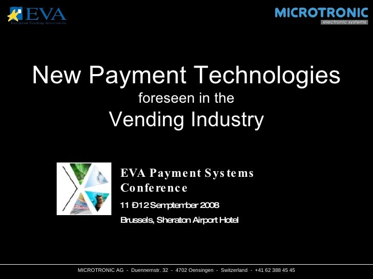 New Payment Technologies                          foreseen in the               Vending Industry                     EVA P...