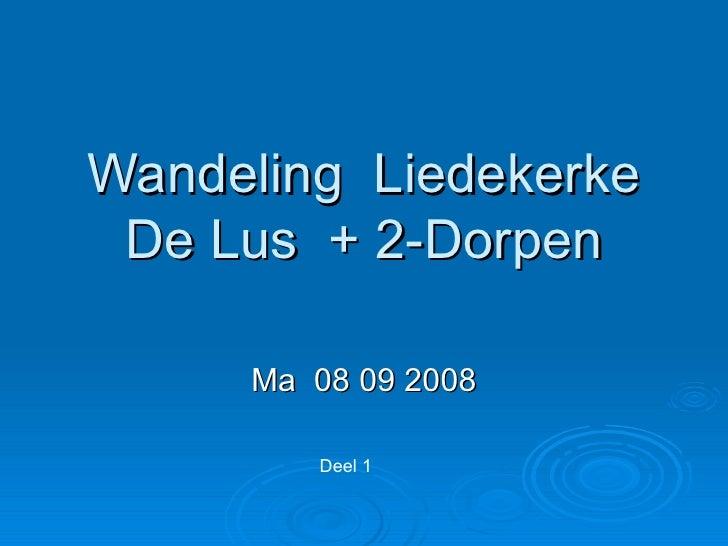 Wandeling  Liedekerke De Lus  + 2-Dorpen Ma  08 09 2008 Deel 1