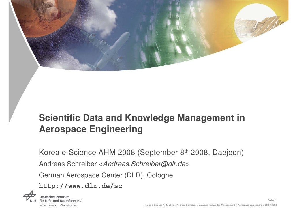 Scientific Data and Knowledge Management in Aerospace Engineering  Korea e-Science AHM 2008 (September 8th 2008, Daejeon) ...