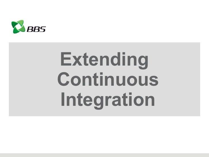 Extending Continuous Integration