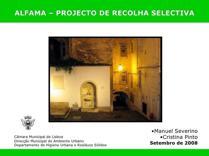 Câmara Municipal de Lisboa Direcção Municipal de Ambiente Urbano Departamento de Higiene Urbana e Resíduos Sólidos <ul><li...