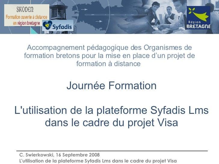 Journée Formation L'utilisation de la plateforme Syfadis Lms dans le cadre du projet Visa Accompagnement pédagogique des O...