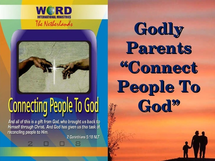 """Godly Parents """" Connect People To God"""""""