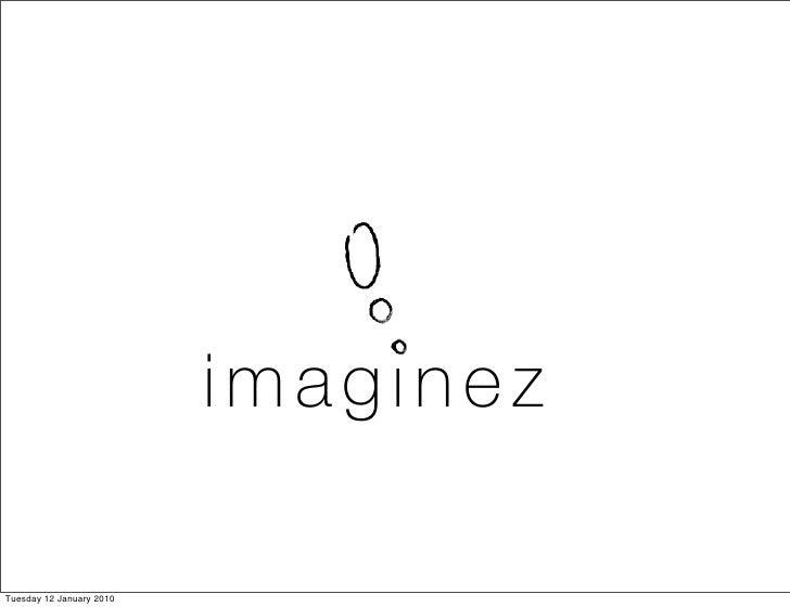 imaginez  Tuesday 12 January 2010
