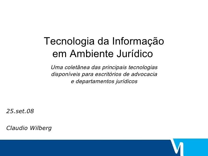 Tecnologia da Informação em Ambiente Jurídico   Uma coletânea das principais tecnologias disponíveis para escritórios de a...