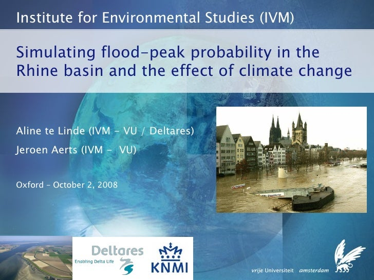 Simulating flood-peak probability in the Rhine basin and the effect of climate change Institute for Environmental Studies ...