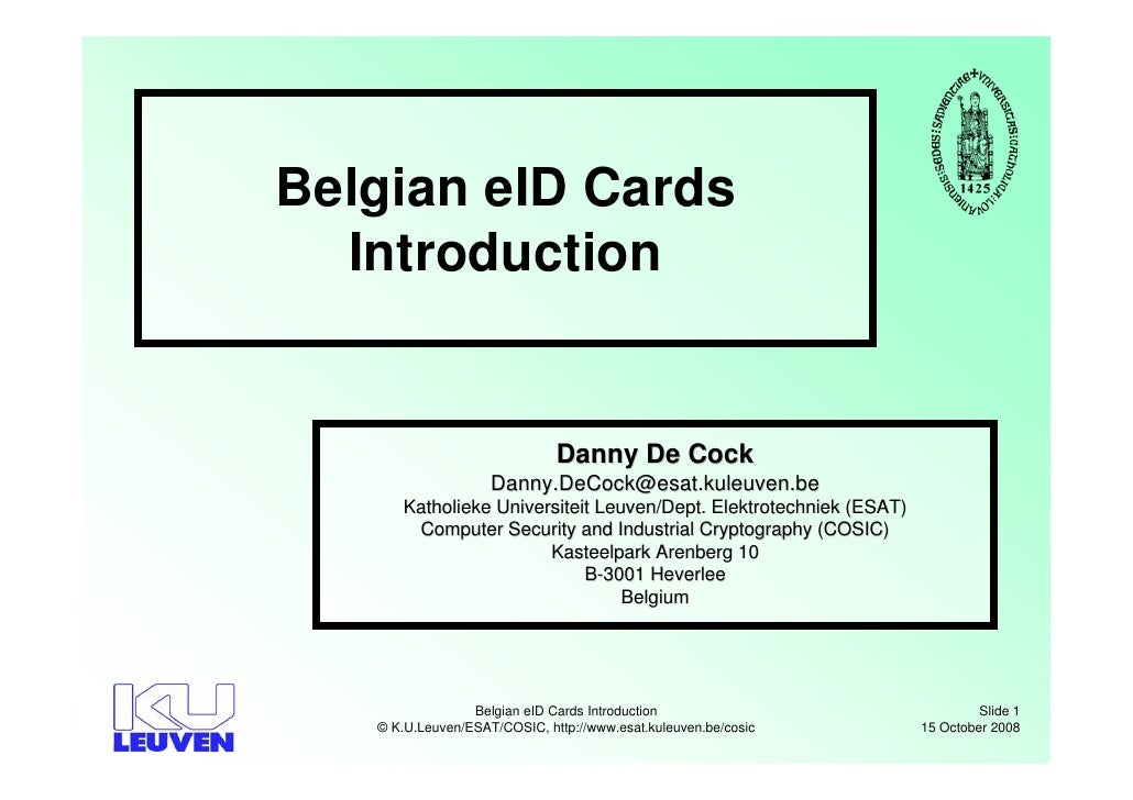 Belgian eID Cards   Introduction                                 Danny De Cock                     Danny.DeCock@esat.kuleu...
