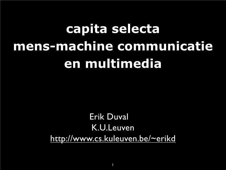 capita selecta mens-machine communicatie       en multimedia                  Erik Duval               K.U.Leuven     http...