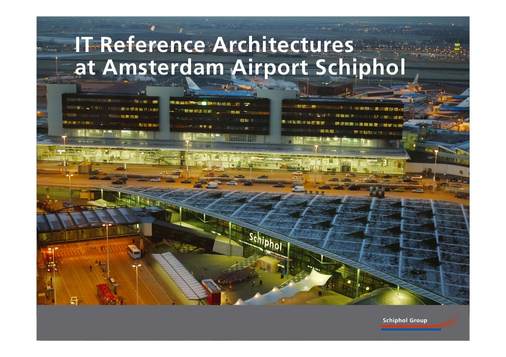 IT Reference Architectures at Amsterdam Airport Schiphol