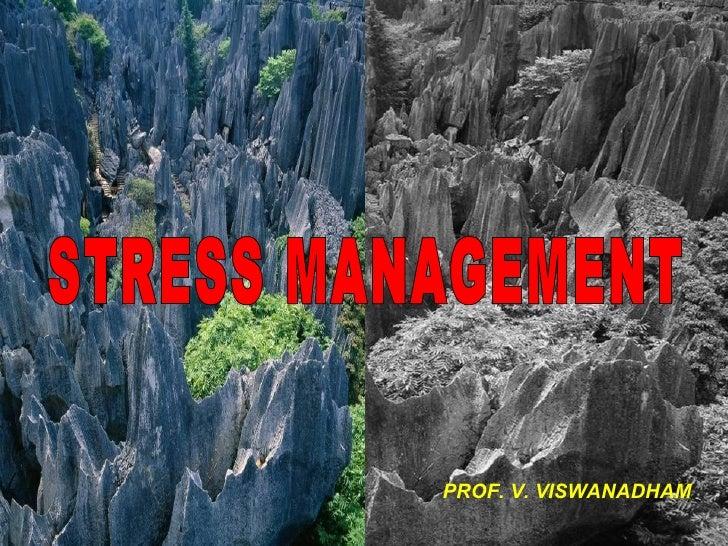 STRESS MANAGEMENT PROF. V. VISWANADHAM